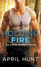 Holding Fire ebook by