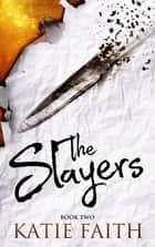 The Slayers ebook by Katie Faith