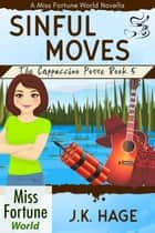 Sinful Moves (Book 5) - Miss Fortune World: The Cappuccino Posse, #5 ebook by