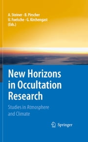 New Horizons in Occultation Research - Studies in Atmosphere and Climate ebook by Andrea Steiner,Barbara Pirscher,Ulrich Foelsche,Gottfried Kirchengast