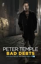 Bad Debts ebook by Peter Temple
