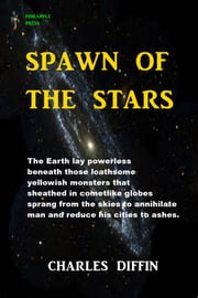Spawn of the Stars ebook by Charles Willard Diffin