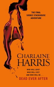 Dead Ever After - A True Blood Novel ebook by Charlaine Harris