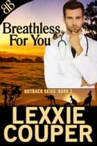 Breathless for You ebook by Lexxie Couper