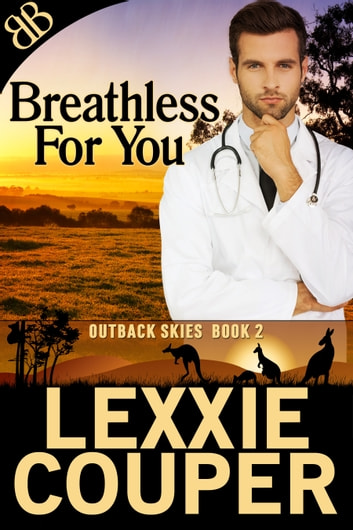Breathless for You - Australian Royal Flying Doctors Outback Romance ebook by Lexxie Couper
