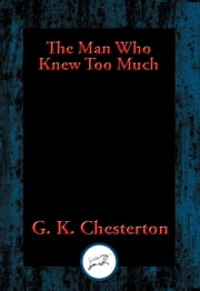 The Man Who Knew Too Much ebook by Gilbert K. Chesterton