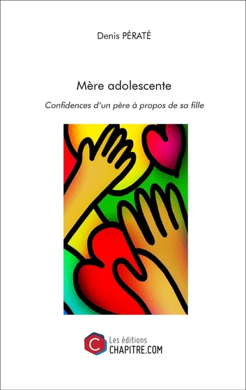 Mère adolescente - Confidences d'un père à propos de sa fille ebook by Denis Pératé