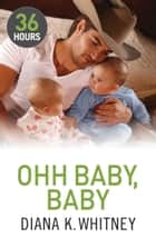 Ooh Baby, Baby ebook by Diana Whitney