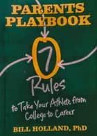 Parents Playbook ebook by Bill Holland