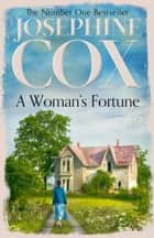 A Woman's Fortune ebook by Josephine Cox