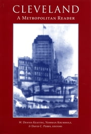 Cleveland, A Metropolitan Reader ebook by W. Keating,Norman Krumholz,David Perry