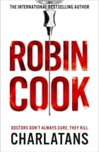 Charlatans ebook by Robin Cook