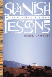 Spanish Lessons - Beginning a New Life in Spain ebook by Derek Lambert