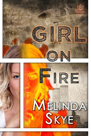 Girl on Fire ebook by Melinda Skye
