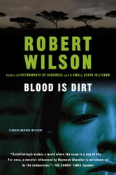Blood Is Dirt ebook by Robert Wilson