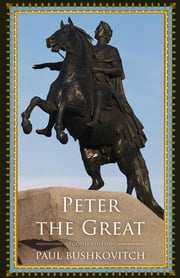 Peter the Great ebook by Paul Bushkovitch