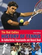 The Bud Collins History of Tennis ebook by Bud Collins