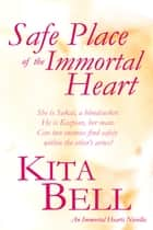 Safe Place of the Immortal Heart ebook by Kita Bell
