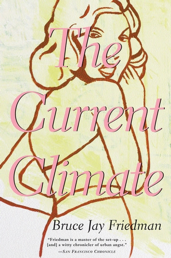 The Current Climate ebook by Bruce Jay Friedman