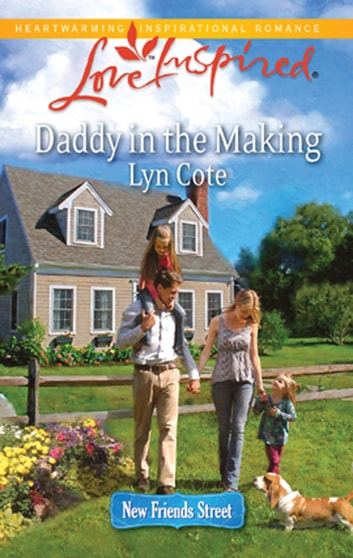Daddy in The Making (Mills & Boon Love Inspired) (New Friends Street, Book 2) ebook by Lyn Cote