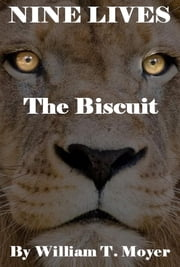 The Biscuit ebook by William T. Moyer