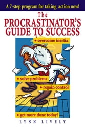The Procrastinator's Guide to Success ebook by Lively, Lynn