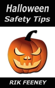 Halloween Safety Tips ebook by Feeney, Rik