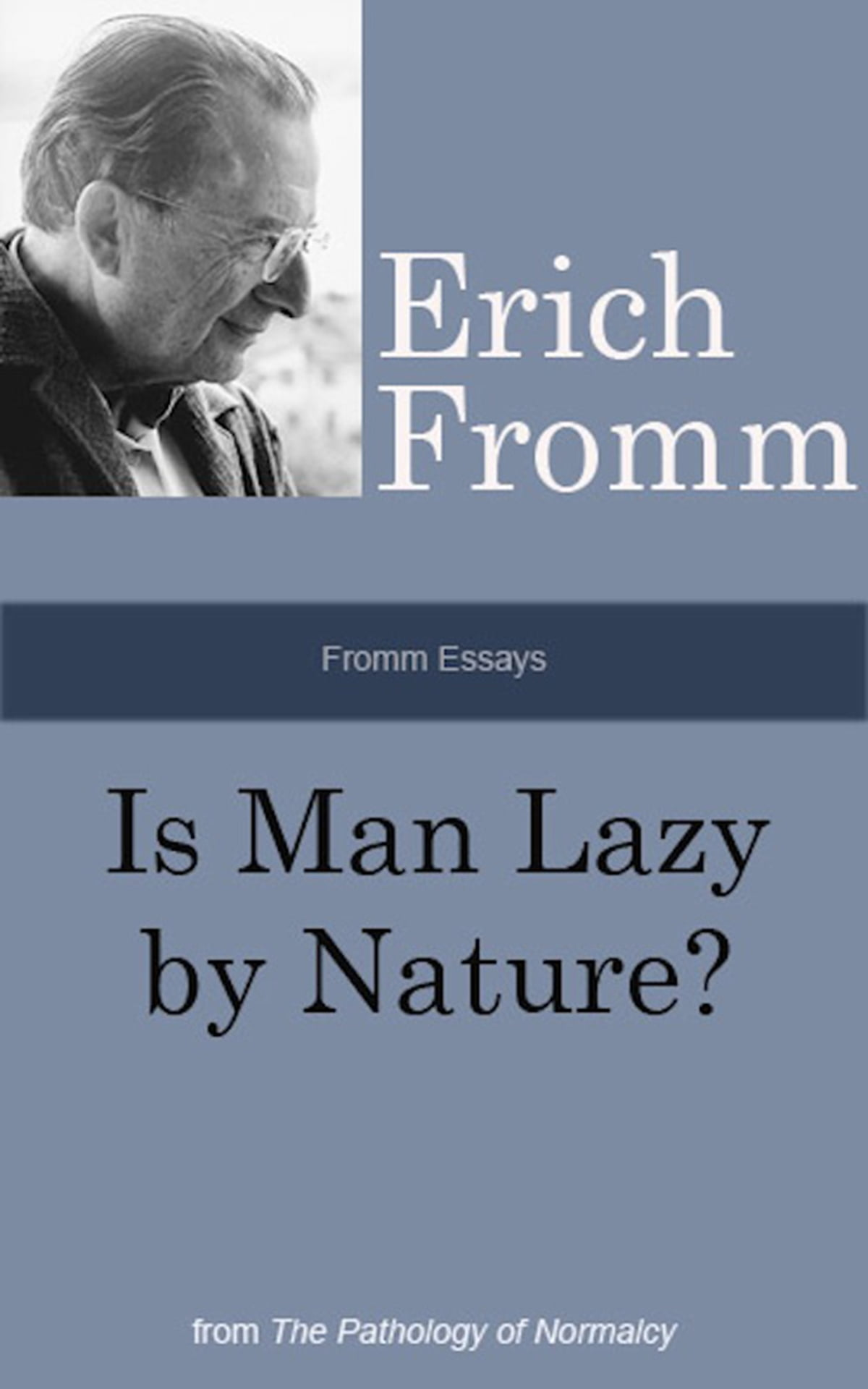 Fromm Essays Is Man Lazy By Nature Ebook By Erich Fromm