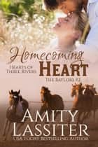 Homecoming Heart - The Baylors #2 ebook by