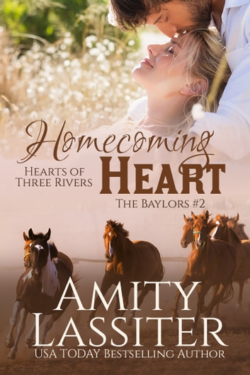 Homecoming Heart - The Baylors #2 ebook by Amity Lassiter