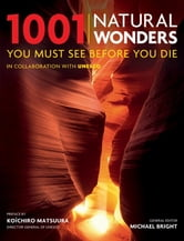 1001 Natural Wonders - You Must See Before You Die ebook by Michael Bright