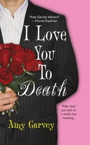 I Love You To Death ebook by Amy Garvey