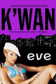 Eve - A Novel ebook by K'wan