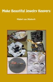 Make Beautiful Jewelry Keepers ebook by Mabel Van Niekerk
