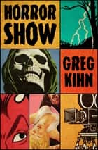 Horror Show ebook by Greg Kihn