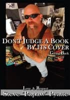 Don't Judge A Book By Its Cover ebook by Steve Pyatte