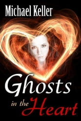 Ghosts In the Heart ebook by Michael Keller