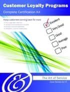 Customer Loyalty Programs Complete Certification Kit - Core Series for IT ebook by Ivanka Menken
