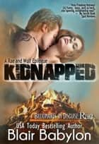 Kidnapped, A Rae and Wulf Story, Epilogue #2 (Billionaires in Disguise: Rae) ebook by Blair Babylon