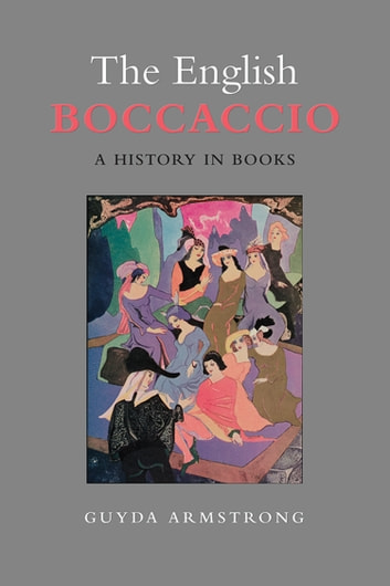 The English Boccaccio - A History in Books ebook by Guyda Armstrong