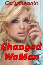 Changed WoMan ebook by Carly Sweetin