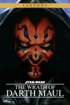 Star Wars: The Wrath of Darth Maul ebook by Ryder Windham