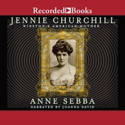 Jennie Churchill: Winston's American Mother audiobook by Anne Sebba