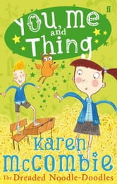 You, Me and Thing 2: The Dreaded Noodle-Doodles ebook by Karen McCombie