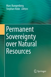 Permanent Sovereignty over Natural Resources ebook by Marc Bungenberg,Stephan Hobe