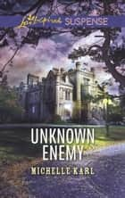 Unknown Enemy ebook by Michelle Karl