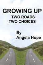 Growing Up ebook by Angela Hope