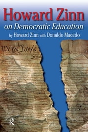 Howard Zinn on Democratic Education ebook by Howard Zinn,Donaldo Macedo