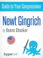 Guide to Your Congressman: Newt Gingrich ebook by Deena Shanker