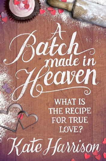 A Batch Made in Heaven ebook by Kate Harrison